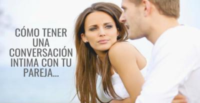 Cómo Tener Una Conversación Intima Con Tu Pareja