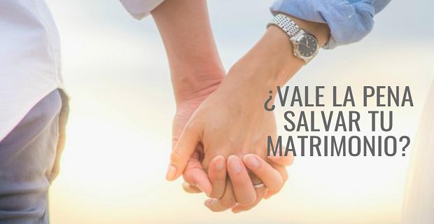 ¿Vale La Pena Salvar Tu Matrimonio? Evaluemos Tu Relación